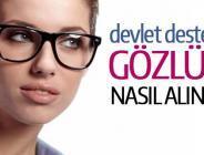 Devlet destekli gözlük hakkı nasıl kullanılır?