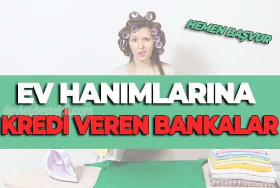 Ev Hanımlarına Kredi Veren Bankalar (Gelir Belgesiz)