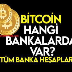 Bitcoin Hangi Bankalarda Var? (Tüm Banka Hesapları)