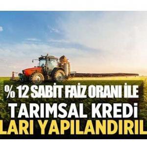 Tarım Kredi Borçları % 12 Sabit Faiz Oranı ile Yapılandırılıyor