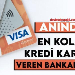 Anında Herkese En Kolay Kredi Kartı Veren Bankalar